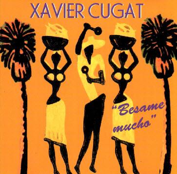 Xavier Cugat -  Besame Mucho  (1993)