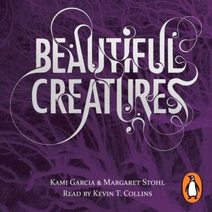 «Beautiful Creatures» by Margaret Stohl,Kami Garcia