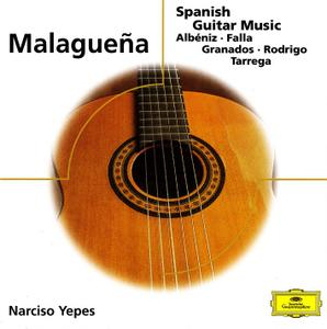 Narciso Yepes - Malagueña. Spanish Guitar Music: Albéniz, Falla, Granados, Rodrigo, Tarrega (2000)