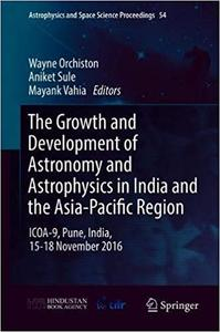 The Growth and Development of Astronomy and Astrophysics in India and the Asia-Pacific Region: ICOA-9, Pune, India, 15-1