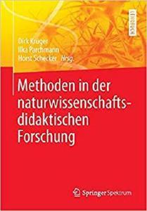 Methoden in der naturwissenschaftsdidaktischen Forschung (German Edition) [Repost]