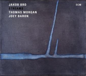 Jakob Bro - Streams (2016) {ECM 2499} [Repost]