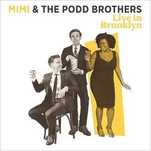 Mimi & The Podd Brothers - Live In Brooklyn (2018)
