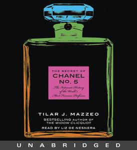 «The Secret of Chanel No. 5» by Tilar J. Mazzeo