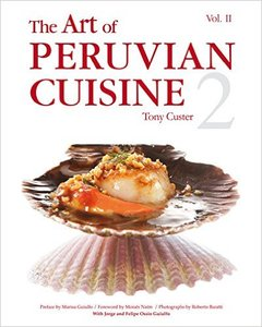 The Art of Peruvian Cuisine Volume 2