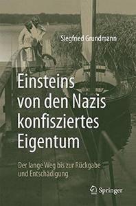 Einsteins von den Nazis konfisziertes Eigentum: Der lange Weg bis zur Rückgabe und Entschädigung [Repost]