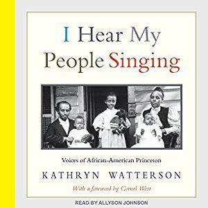 I Hear My People Singing: Voices of African American Princeton [Audiobook]