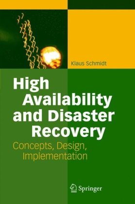 High Availability and Disaster Recovery: Concepts, Design, Implementation (repost)