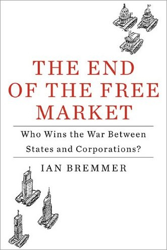 The End of the Free Market: Who Wins the War Between States and Corporations? [Audiobook]
