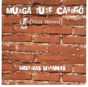 Murga Tute Cabrero - Miserias urbanas (2006)