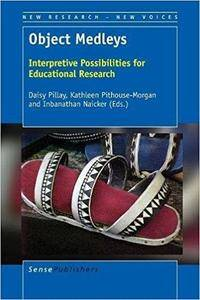Object Medleys: Interpretive Possibilities for Educational Research