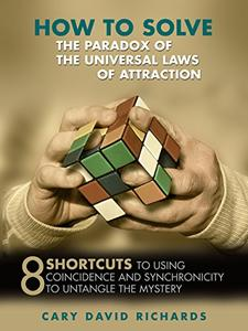 How to Solve the Paradox of the Universal Laws of Attraction