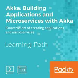 Akka: Building Applications and Microservices with Akka