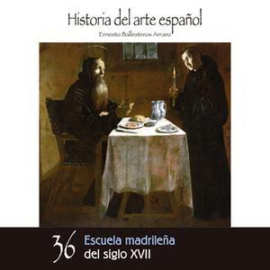 «Escuela madrileña del siglo XVII» by Ernesto Ballesteros Arranz