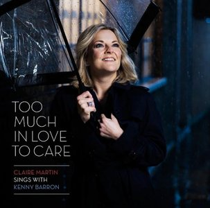 Claire Martin - Too Much In Love To Care (2012) [Official Digital Download 24bit/192kHz]
