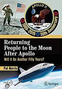 Returning People to the Moon After Apollo: Will It Be Another Fifty Years? (repost)