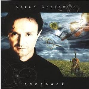 Goran Bregovic - Songbook (2000)