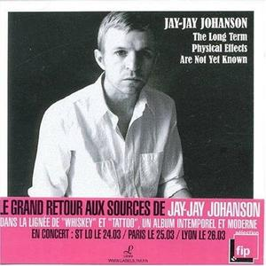 Jay-jay JOHANSON - The Long Term Physical Effects Are Not Yet Known (2007)