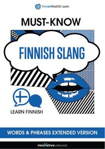 Learn Finnish: Must-Know Finnish Slang Words & Phrases, Extended Version [Audiobook]