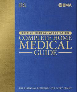 BMA Complete Home Medical Guide: The Essential Reference for Every Family, 4th Edition