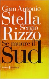 Se muore il Sud - Gian Antonio Stella & Sergio Rizzo