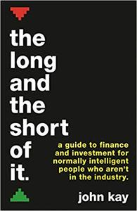 The Long and the Short of It (International edition): A guide to finance and investment for normally intelligent people who are