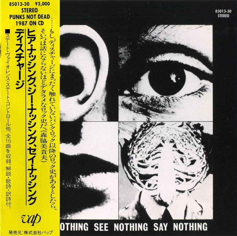 Discharge - Hear Nothing See Nothing Say Nothing (1982) {1987, Japan 1st Press}