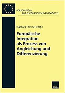 Europäische Integration als Prozess von Angleichung und Differenzierung