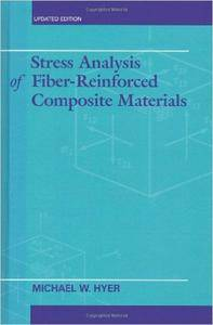 Stress Analysis of Fiber-Reinforced Composite Materials, Updated Edition