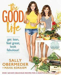 The Good Life: Get Lean, Feel Great, Look Fabulous! (repost)