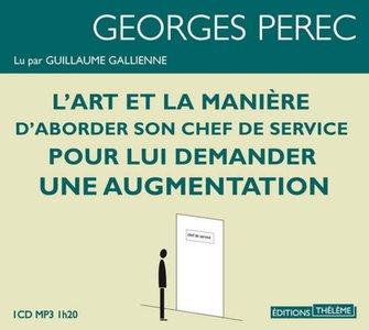 """Georges Perec, """"L'Art et la manière d'aborder son chef de service pour lui demander une augmentation"""""""