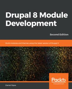 Drupal 8 Module Development, 2nd Edition