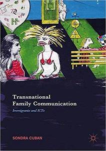 Transnational Family Communication: Immigrants and ICTs