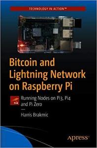 Bitcoin and Lightning Network on Raspberry Pi: Running Nodes on Pi3, Pi4 and Pi Zero
