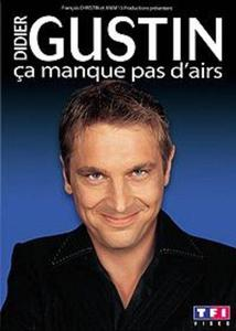 (Humour) Didier GUSTIN - Ca manque pas d'airs [DVDrip] 2006