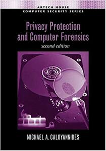 Privacy Protection and Computer Forensics, Second Edition (Repost)