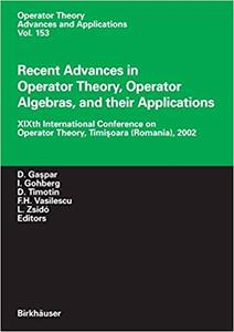 Recent Advances in Operator Theory, Operator Algebras, and their Applications (Repost)