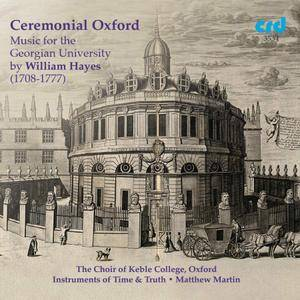 Choir of Keble College Oxford, Instruments of Time & Truth - Ceremonial Oxford: Music for the Georgian University (2018)