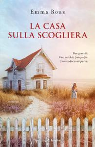 Emma Rous - La casa sulla scogliera