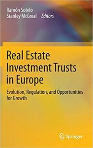 Real Estate Investment Trusts in Europe: Evolution, Regulation, and Opportunities for Growth