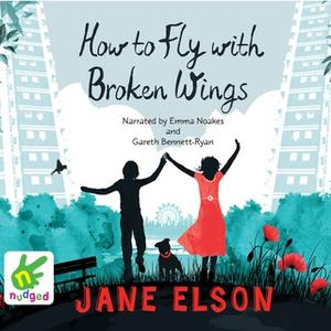 «How to Fly With Broken Wings» by Jane Elson