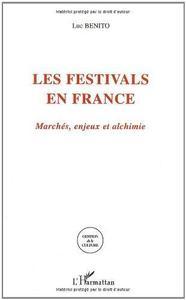 Les festivals en France: Marchés, enjeux et alchimie