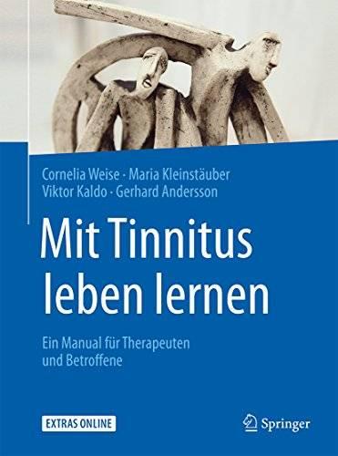 Mit Tinnitus leben lernen: Ein Manual für Therapeuten und Betroffene