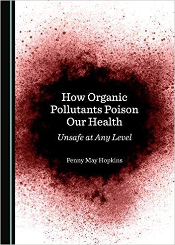 How Organic Pollutants Poison Our Health