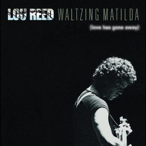 Lou Reed - Waltzing Matilda (Love Has Gone Away) (1978) {2CD Set Easy Action EARS099 rel 2006}