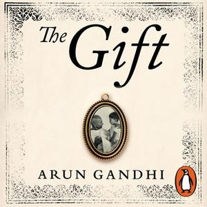 «The Gift» by Arun Gandhi