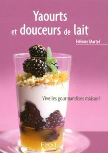 """Héloïse Martel, """"Le Petit livre de - Yaourts et douceurs de lait"""""""