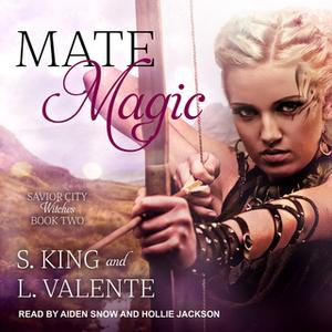 «Mate Magic» by S. King,L. Valente