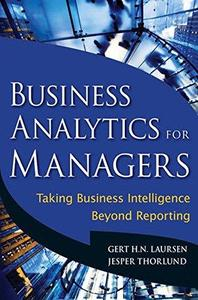 Business analytics for managers : taking business intelligence beyond reporting