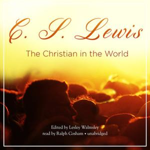 «The Christian in the World» by C.S. Lewis